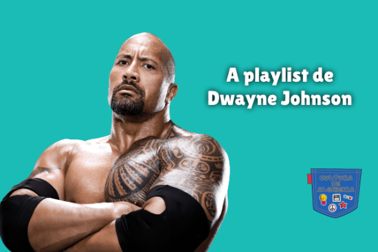 A playlist de Dwayne Johnson Cultura de Algibeira
