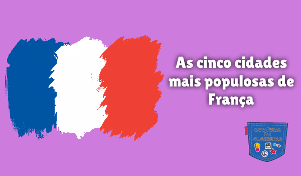 As cinco cidades mais populosas de França
