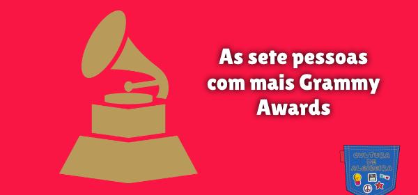 As sete pessoas com mais Grammy Awards Cultura de Algibeira