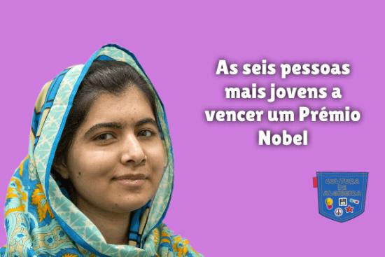 seis pessoas mais jovens vencer Prémio Nobel Cultura de Algibeira