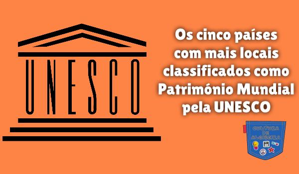 países mais locais Património Mundial UNESCO Cultura de Algibeira