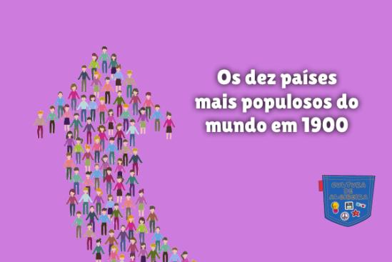 dez países mais populosos do mundo em 1900 Cultura de Algibeira