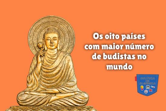 oito países maior número budistas no mundo Cultura de Algibeira