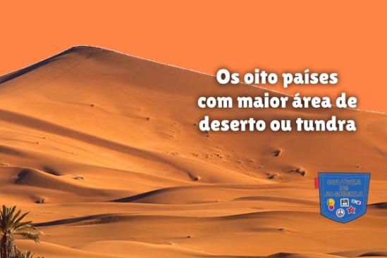 oito países maior área deserto tundra Cultura de Algibeira