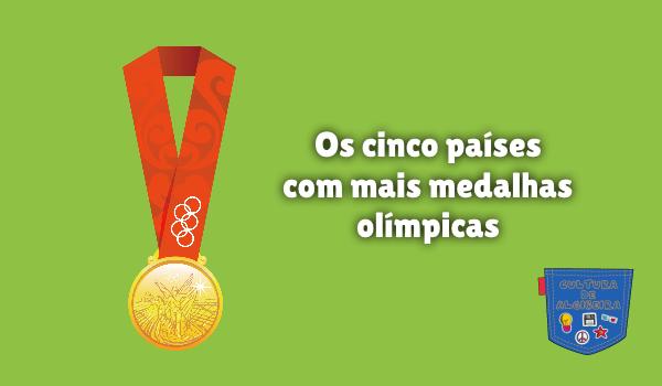 Os cinco países com mais medalhas olímpicas Cultura de Algibeira