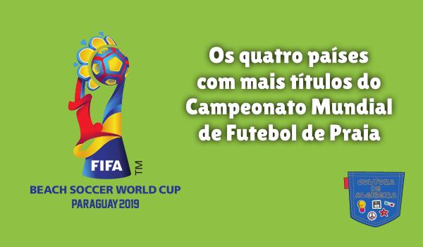 países mais títulos Mundial Futebol Praia Cultura de Algibeira