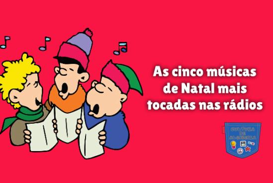 cinco músicas Natal mais tocadas rádios Cultura de Algibeira