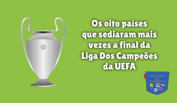 países mais vezes final Liga Dos Campeões Cultura de Algibeira