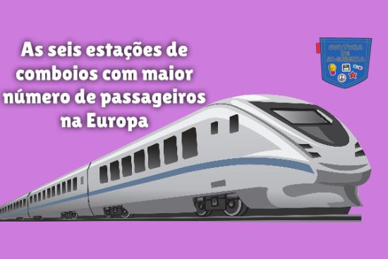 estações comboio mais passageiros Europa Cultura de Algibeira