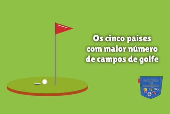 cinco países maior número campos golfe Cultura de Algibeira