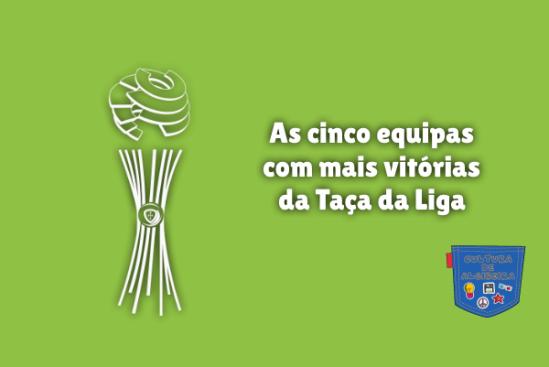cinco equipas mais vitórias Taça da Liga Cultura de Algibeira