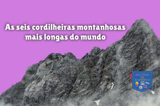 cordilheiras montanhosas mais longas mundo Cultura de Algibeira