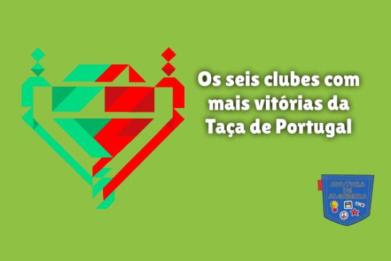 seis clubes mais vitórias Taça de Portugal Cultura de Algibeira
