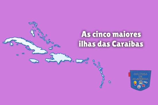 As cinco maiores ilhas das Caraíbas Cultura de Algibeira