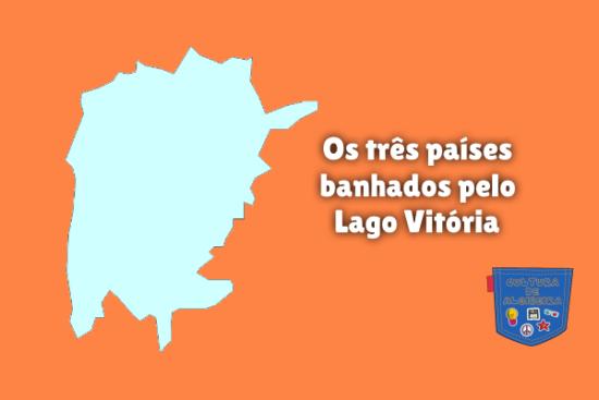 Os três países banhados pelo Lago Vitória Cultura de Algibeira