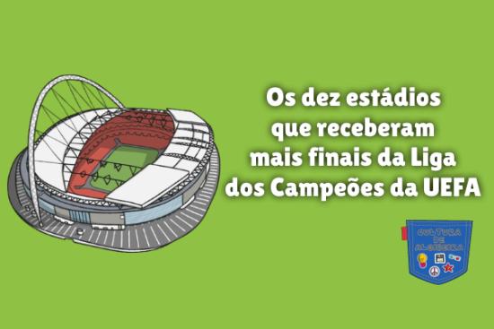 estádios mais finais Liga Campeões UEFA Cultura de Algibeira