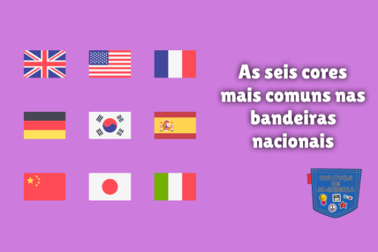 seis cores mais comuns bandeiras nacionais Cultura de Algibeira