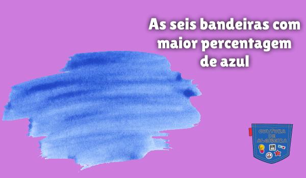 bandeiras maior percentagem de azul Cultura de Algibeira