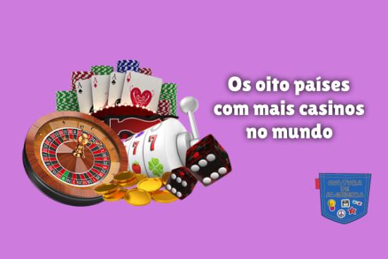 Os oito países com mais casinos no mundo Cultura de Algibeira