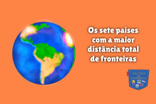 sete países maior distância total fronteiras Cultura de Algibeira