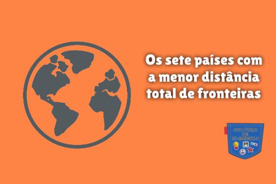 sete países menor distância total fronteiras Cultura de Algibeira