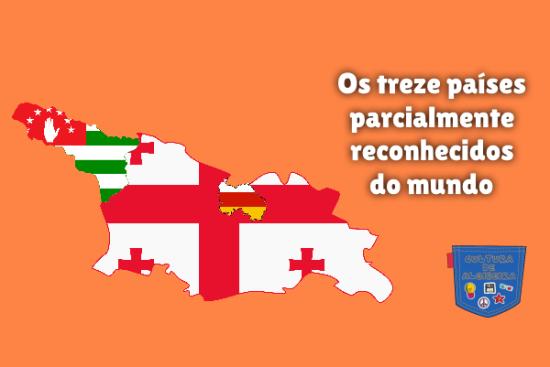 treze países parcialmente reconhecidos mundo Cultura de Algibeira