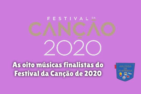 oito músicas finalistas Festival Canção 2020 Cultura de Algibeira