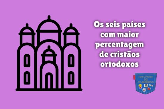 seis países mais cristãos ortodoxos Cultura de Algibeira