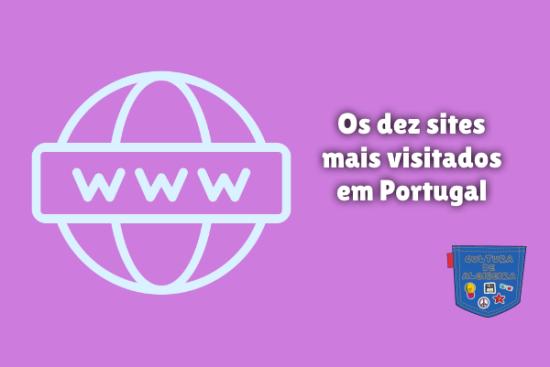 Os dez sites mais visitados em Portugal Cultura de Algibeira