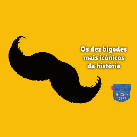 Os dez bigodes mais icónicos da história Cultura de Algibeira