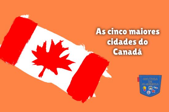 As cinco maiores cidades do Canadá Cultura de Algibeira