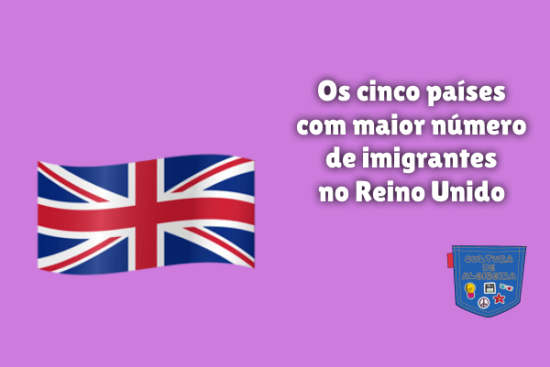 cinco países mais imigrantes no Reino Unido Cultura de Algibeira