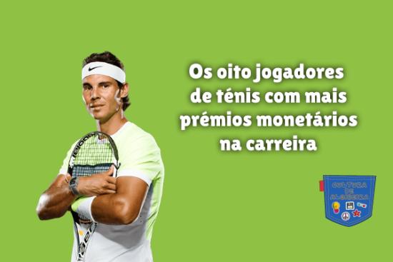 jogadores ténis prémios monetários carreira Cultura de Algibeira