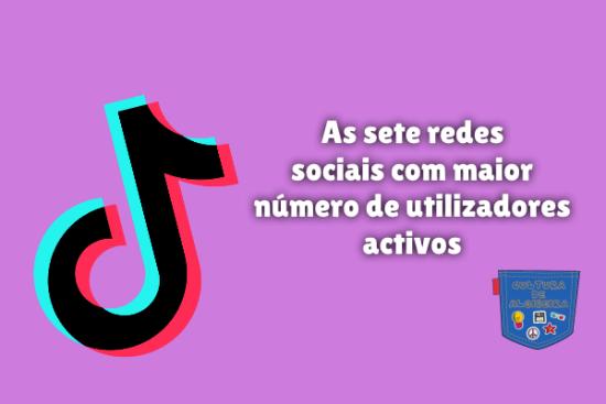 sete redes sociais mais utilizadores activos Cultura de Algibeira