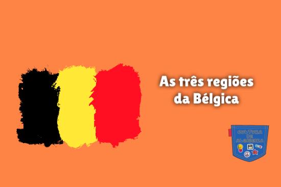 As três regiões da Bélgica Cultura de Algibeira