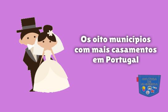 oito municípios mais casamentos Portugal Cultura de Algibeira