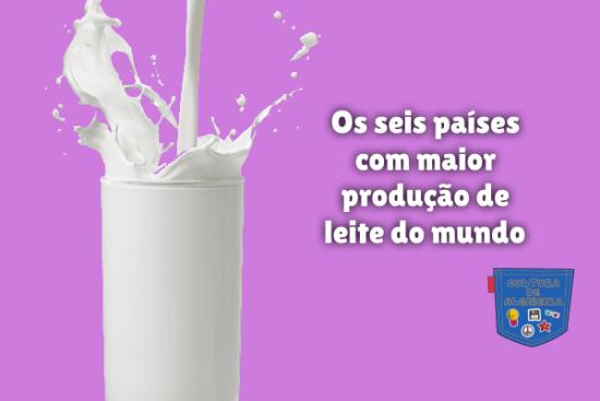 seis países maior produção leite mundo Cultura de Algibeira
