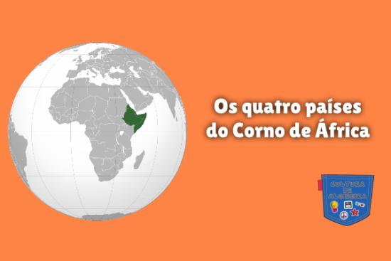 Os quatro países do Corno de África Cultura de Algibeira