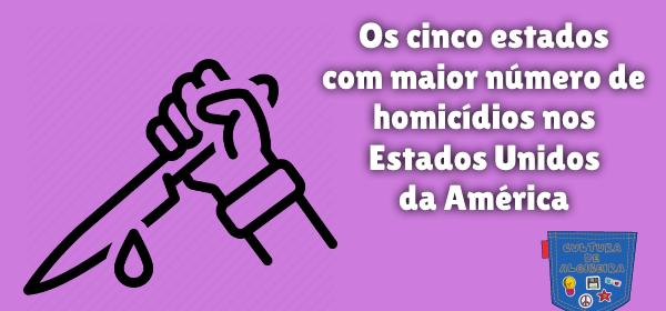 mais homicídios Estados Unidos América Cultura de Algibeira