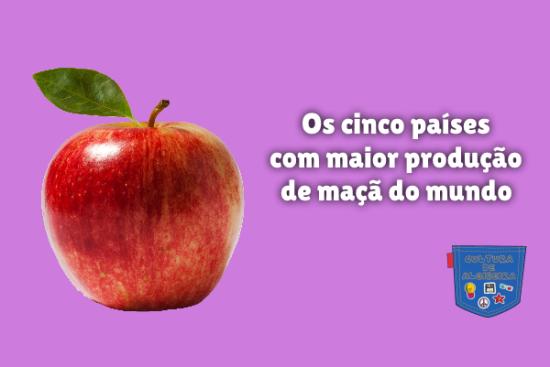 cinco países maior produção maçã mundo Cultura de Algibeira