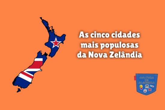 cinco cidades mais populosas Nova Zelândia Cultura de Algibeira