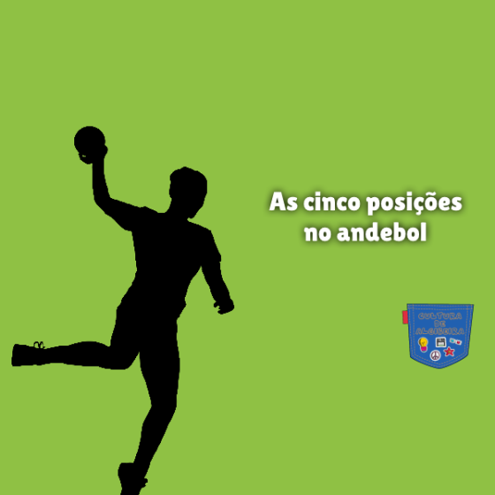 As cinco posições no andebol Cultura de Algibeira
