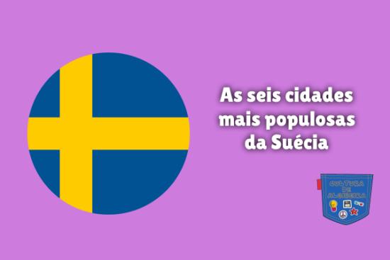 As seis cidades mais populosas da Suécia Cultura de Algibeira