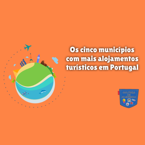 municípios mais alojamentos turísticos Portugal Cultura Algibeira