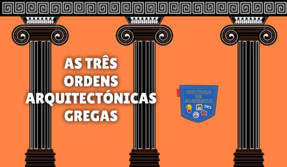 AS TRÊS ORDENS ARQUITECTÓNICAS GREGAS Cultura de Algibeira
