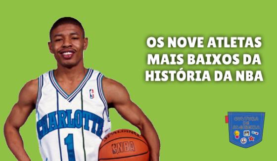 NOVE ATLETAS MAIS BAIXOS DA HISTÓRIA DA NBA Cultura de Algibeira