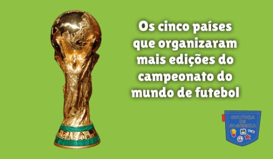 países organizaram campeonato mundo futebol Cultura de Algibeira