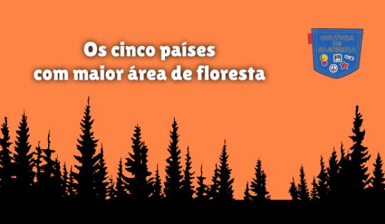 Os cinco países com maior área de floresta Cultura de Algibeira