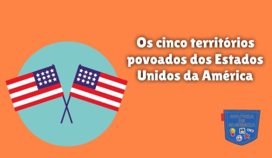 cinco territórios Estados Unidos América Cultura Algibeira