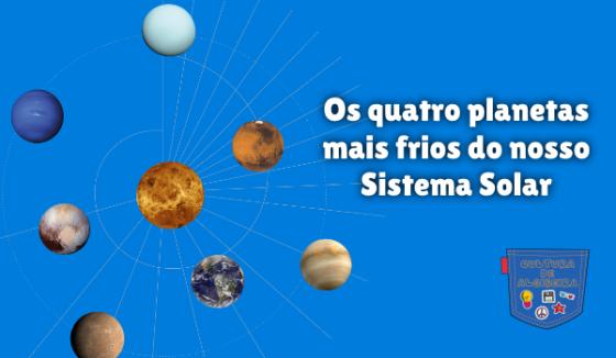 quatro planetas mais frios Sistema Solar Cultura de Algibeira